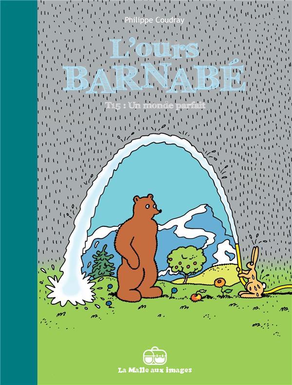 L'ours Barnabé T.15 ; un monde parfait