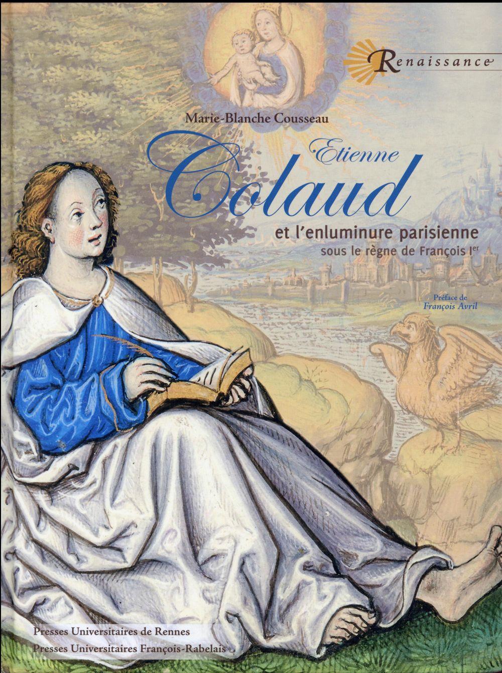 Etienne colaud - et l enluminure parisienne sous le regne de francois ier