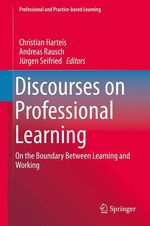Discourses on Professional Learning  - Andreas Rausch - Jurgen Seifried - Christian Harteis