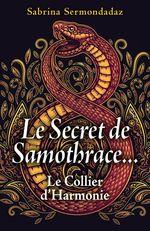 Le Secret de Samothrace...  - Sabrina Sermondadaz
