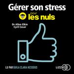 Vente AudioBook : Gérer son stress pour les nuls  - Allen Elkin - Cyril COSAR