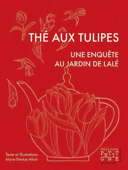 Thé aux tulipes ; une enquête au jardin de Lalé