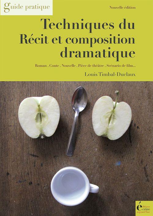 Techniques du récit et composition dramatique ; guide pratique