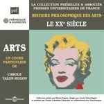 Vente AudioBook : Histoire philosophique des arts (Volume 5) - Le XXe siècle  - Carole Talon-Hugon