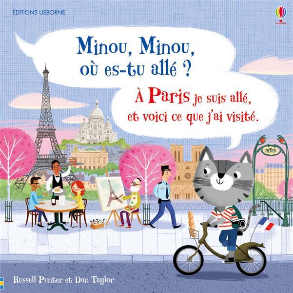 Minou, Minou, où-es tu allé ? ; à Paris je suis allé, et voici ce que j'ai visité.