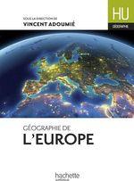 Vente EBooks : Géographie de l'Europe  - Vincent Adoumié - Christian Daudel - Jean-Michel Escarras - Emmanuelle Delahaye