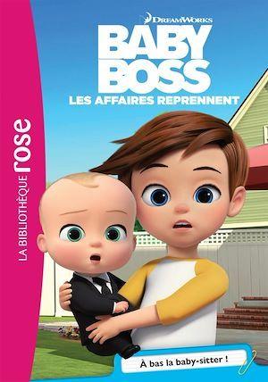 Baby Boss 04 - À bas la Baby-sitter  - Universal Studios  - Collectif