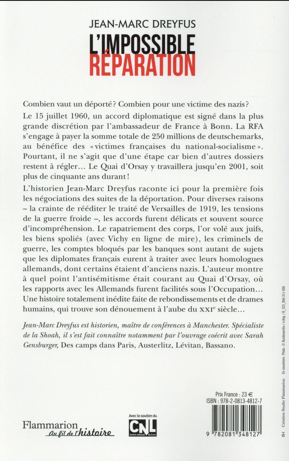 L'impossible réparation ; quand le Quai d'Orsay négociait avec l'Allemagne (1944-2001)