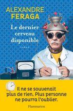 Vente Livre Numérique : Le dernier cerveau disponible  - Alexandre Feraga
