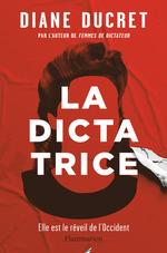 Vente EBooks : La Dictatrice  - Diane Ducret