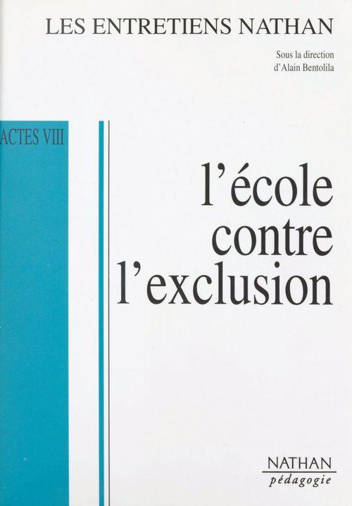 Vente EBooks : L'école contre l'exclusion  - Marek Halter  - Alain Finkielkraut  - Alain Rey  - Julien Cohen-Solal  - Sophie Bouchet-Petersen
