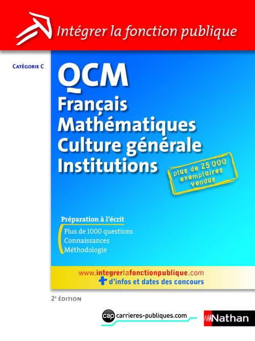 QCM ; catégorie C ; français, mathématiques, culture générale, connaissance des institutions (édition 2010)