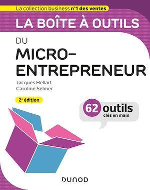 La boîte à outils du Micro-entrepreneur - 2e éd.  - Jacques Hellart  - Caroline Selmer