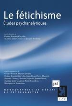 Vente EBooks : Le fétichisme ; études psychanalytiques  - Jacques Bouhsira - Martine Janin-Oudinot - Denise Bouchet-Kervella