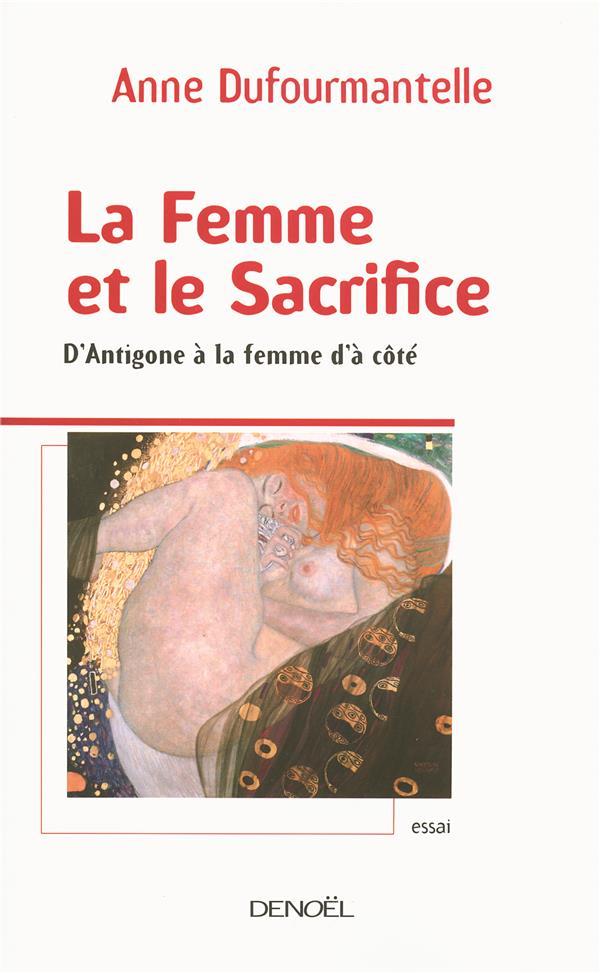 La femme et le sacrifice ; d'antigone à la femme d'à côté