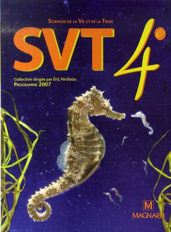 Sciences De La Vie Et De La Terre ; Svt ; 4e (Edition 2007)