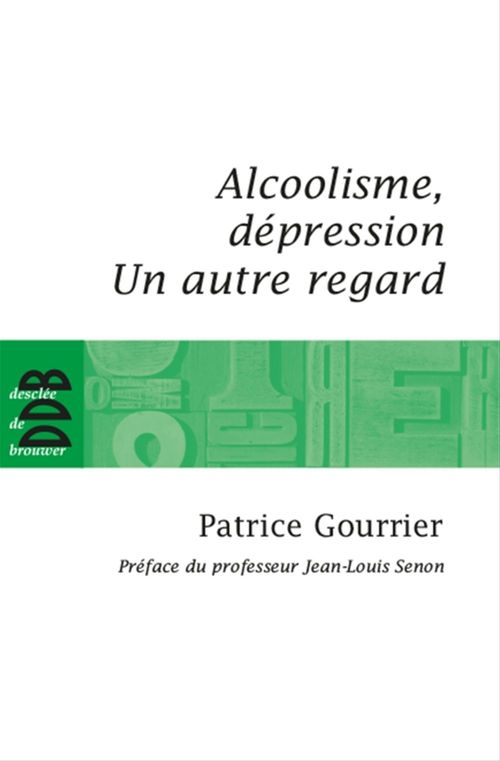 Vente EBooks : Alcoolisme, dépression  - Patrice GOURRIER