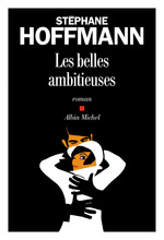 Les Belles Ambitieuses  - Stephane Hoffmann - Stéphane Hoffmann