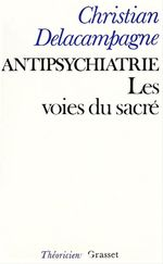 Vente EBooks : Antipsychiatrie ; les voies du sacré  - Christian Delacampagne