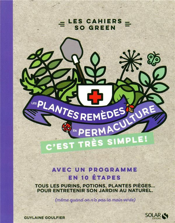 les plantes-remèdes en permaculture c'est tres simple
