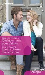 Vente Livre Numérique : Quelques jours pour s'aimer - Sous le charme d'un cow-boy  - Rebecca Winters - Donna Alward