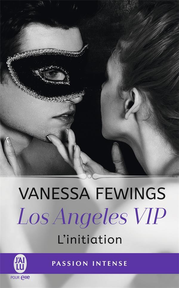 Los Angeles VIP T.1 ; l'initiation