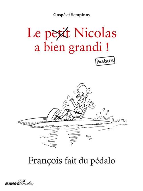 Le (petit) Nicolas a bien grandi ; François fait du pédalo