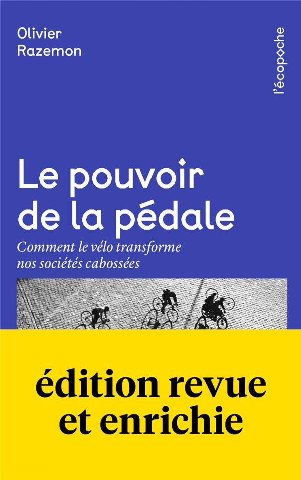Le pouvoir de la pédale ; comment le vélo transforme nos société cabossées