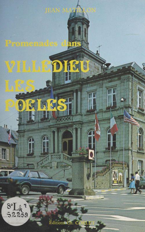 Promenades dans Villedieu-les-Poêles  - Jean Matillon