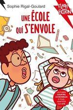 Vente Livre Numérique : Une école qui s'envole  - Sophie Rigal-Goulard