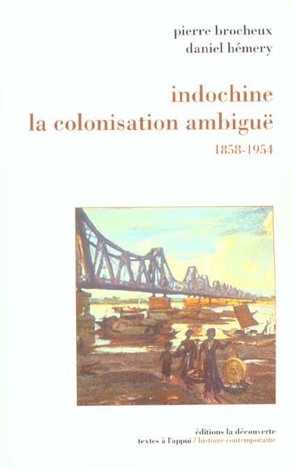 Indochine, la colonisation ambigue (1858-1954)
