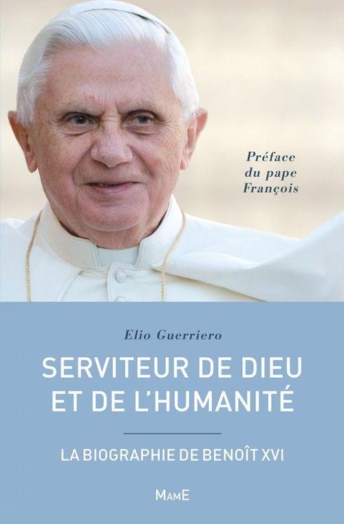 Serviteur de dieu et de l'humanité ; la biographie de Benoît XVI