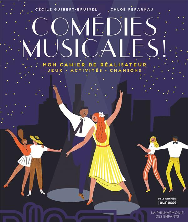 Comédies musicales ! mon cahier de réalisateur