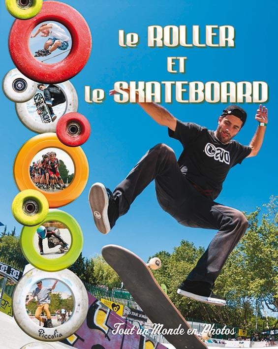 Tout un monde en photos ; le roller et le skateboard