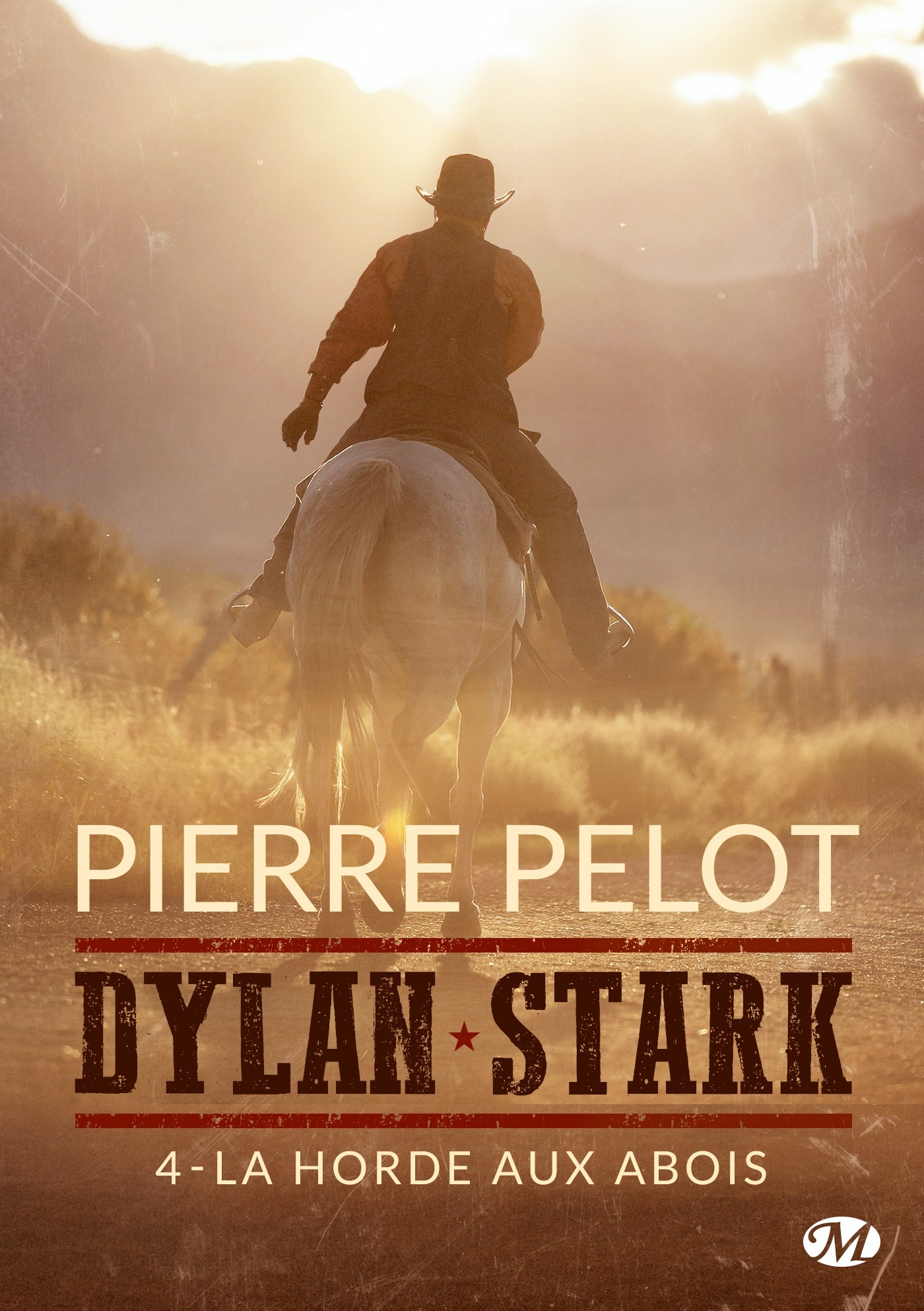 Dylan Stark T.4 ; la horde aux abois
