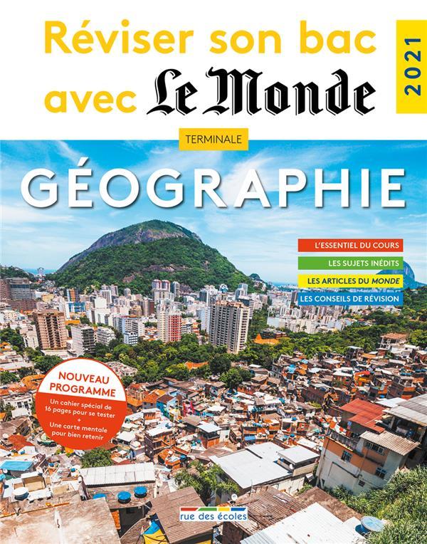 Réviser son bac avec Le Monde ; géographie (édition 2021)