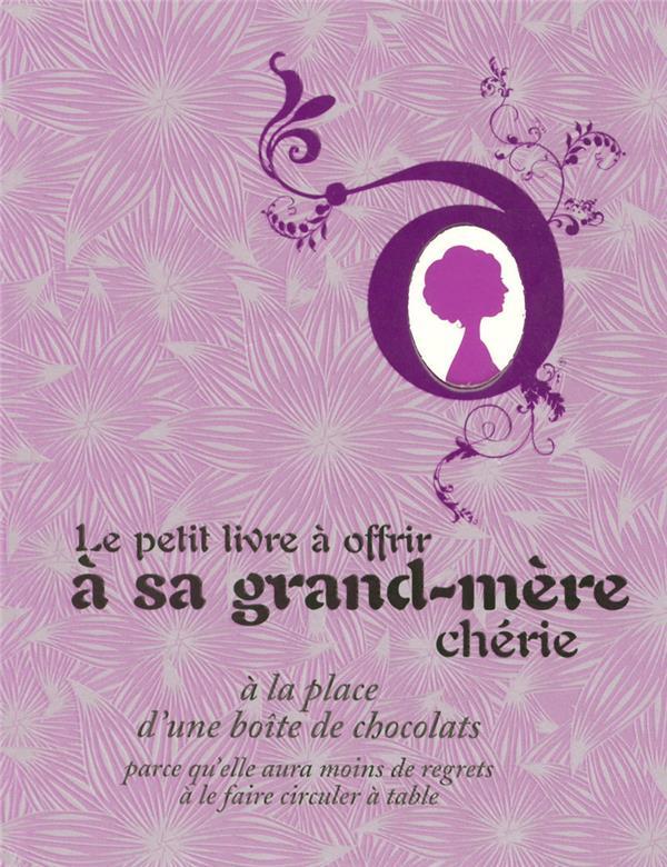 Le petit livre à offrir à sa grand-mère chérie à la place d'une boîte de chocolats