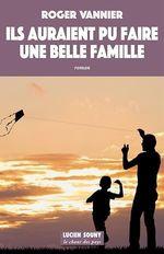 Vente EBooks : Ils auraient pu faire une belle famille  - Roger Vannier