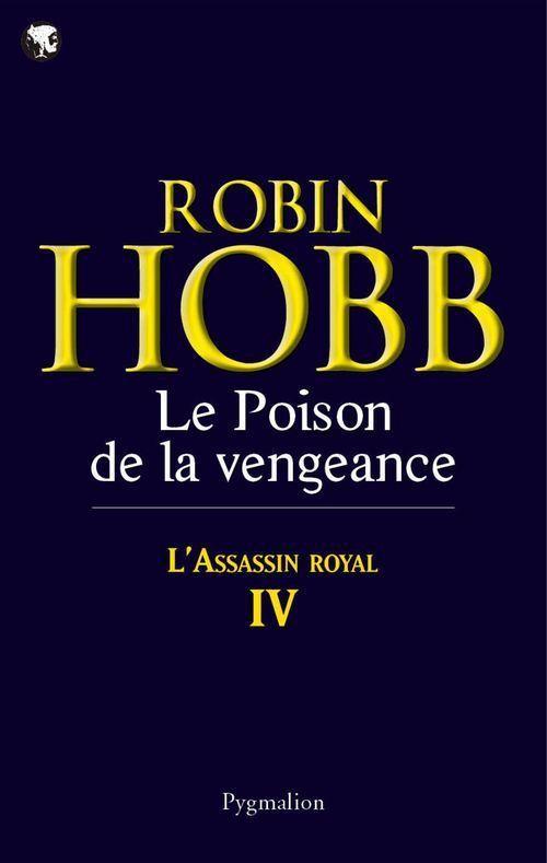 L'assassin royal t.4 ; le poison de la vengeance