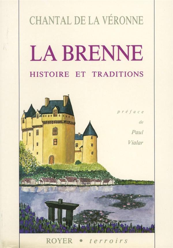 La Brenne ; histoire et traditions
