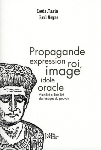 propagande expression roi, image idole oracle ; lisibilité et visibilité des images du pouvoir