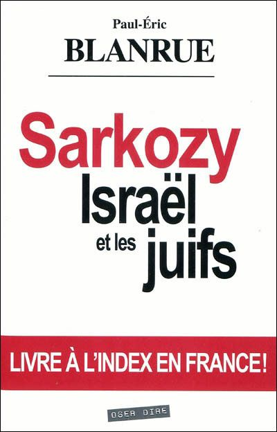 Sarkozy, Israel Et Les Juifs (2e Edition)