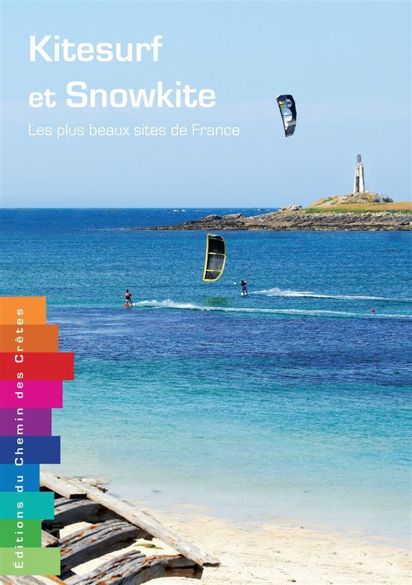 Kitesurf et snowkite ; les plus beaux sites de France