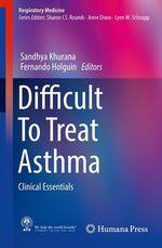 Difficult To Treat Asthma  - Fernando Holguin - Sandhya Khurana