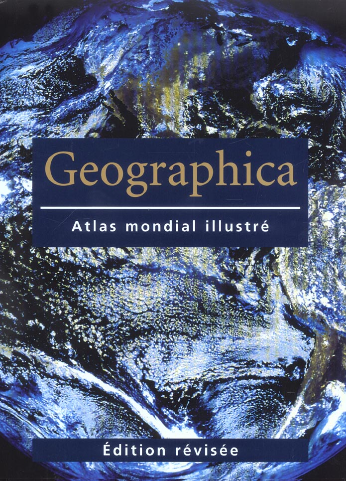 Geographica-atlas mondial illustre (r  dition)