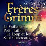 Vente AudioBook : Le Vaillant Petit Tailleur - Le Loup et les Sept Chevreaux  - Frères Grimm