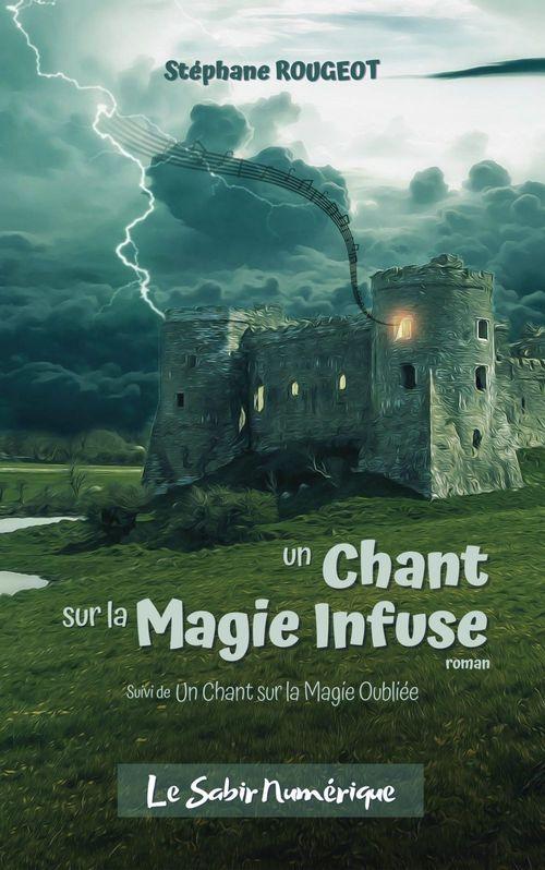 Un Chant sur la Magie Infuse