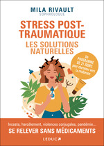 Stress post-traumatiques : les solutions naturelles  - Mila Rivault