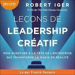 Vente AudioBook : Leçons de leadership créatif  - Robert Iger