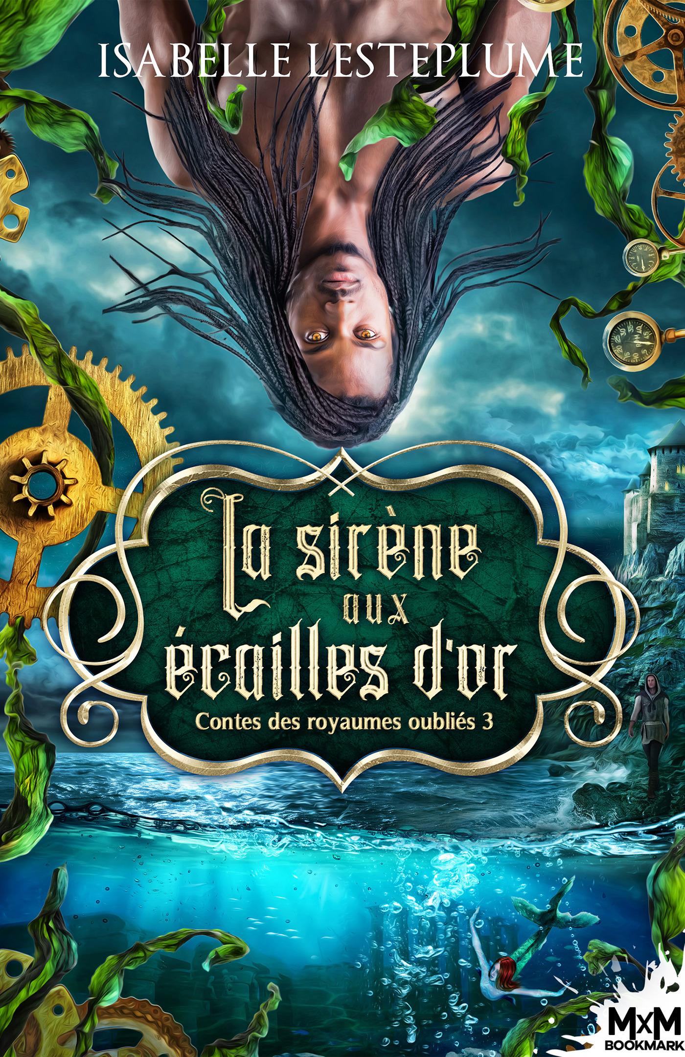 Vente EBooks : Contes des royaumes oubliés t.3 : la sirène aux écailles d'or  - Isabelle Lesteplume
